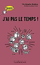 J'ai pas le temps ! by Christophe…