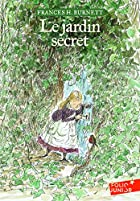 Le jardin secret by Frances H. Burnett