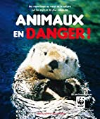 Animaux en danger ! (French Edition) by…