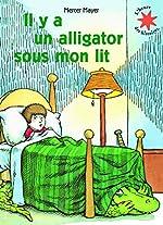 Il y a un alligator sous mon lit - Mercer Mayer