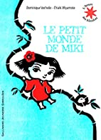 Le petit monde de Miki by Dominique Vochelle