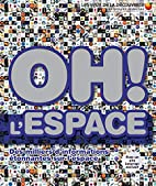 Oh! L'Espace (French Edition) by Carole…
