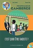 C'EST QUOI ÊTRE RACISTE by Jean Schalit
