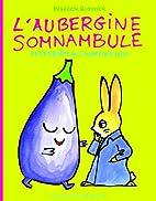 AUBERGINE SOMNAMBULE (L') by Bénédicte…