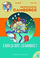 À QUOI ÇA SERT LES BANQUES by Jean Schalit