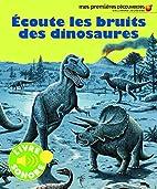 ÉCOUTE LES BRUITS DES DINOSAURES by…