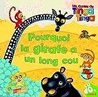 POURQUOI LA GIRAFE A UN LONG COU by Claudia…