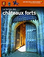 Le Temps DES Chateaux-forts (French Edition)…