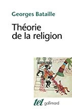 Théorie de la religion by Georges…