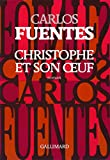 Carlos Fuentes: Christophe et son oeuf (French Edition)