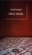 Onkel Anghel by Panait Istrati