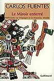 Fuentes, Carlos: Le Miroir enterré. Réflexions sur l'Espagne et le Nouveau Monde (French Edition)