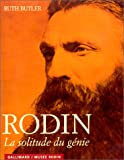 Butler, Ruth: Rodin. La Solitude du génie (French Edition)