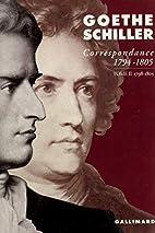 Correspondance, 1794-1805 by Johann Wolfgang…