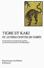 Tigre et kaki et autres contes de Corée by…