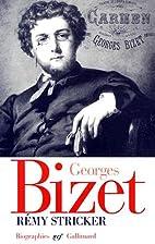 Georges Bizet: 1838-1875 by Rémy Stricker