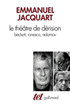 Le theatre de derision: Beckett, Ionesco,…