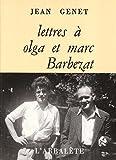 Genet, Jean: Lettres à Olga et Marc Barbezat (French Edition)