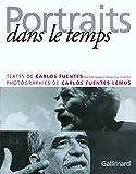 Carlos Fuentes: Portraits dans le temps (French Edition)