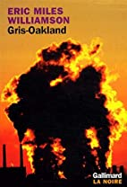 Gris-Oakland by Eric Miles Williamson