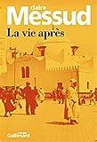 Messud, Claire: La vie après (French Edition)