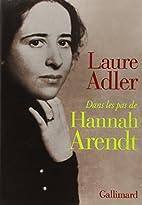 Hannah Arendt by Laure Adler
