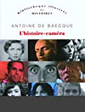 Antoine de Baecque: L'histoire-caméra (French Edition)