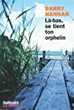 Barry Hannah: Là-bas, se tient ton orphelin (French Edition)