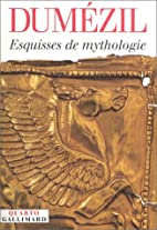 Esquisses de mythologie by Georges Dumézil