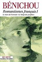 Romantismes français : Tome 1, Le sacre de…