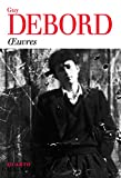 Guy Debord: Oeuvres (French Edition)