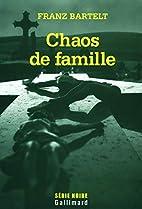 Chaos de famille by Franz Bartelt