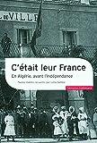 Sebbar, Leïla: C'était leur France: En Algérie, avant l'Indépendance