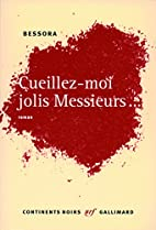 Cueillez-moi jolis Messieurs...: roman by…