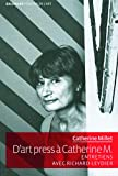 Catherine Millet: D'art Press a Catherine M. (French Edition)
