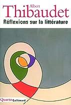 Réflexions sur la littérature by Albert…