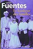 Carlos Fuentes: Le bonheur des familles (French Edition)