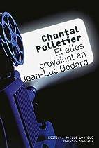 Et elles croyaient en Jean-Luc Godard by…