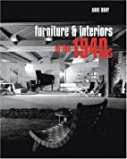 Furniture and Interiors of the 1940s by Anne…
