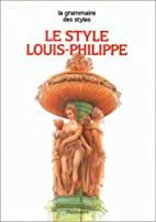 Le style Louis-Philippe by Anne…