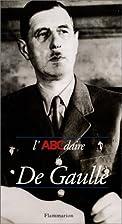 L'ABCdaire de De Gaulle by Jean-Paul…