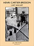 Montier, Jean-Pierre: Henri Cartier-Bresson: L'Art sans art (French Edition)