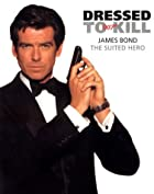 Dressed to Kill: James Bond : The Suited&hellip;