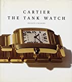 Cartier: The Tank Watch: Timeless Style by…