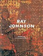 Ray Johnson: Correspondences by Donna De…