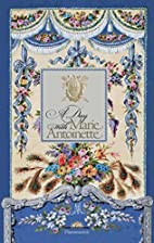 A Day with Marie Antoinette (A Day at) by…