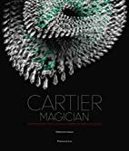 Cartier Magician: High Jewelry and Precious…