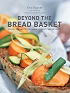 Beyond the Bread Basket: Recipes for…