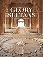 The Glory of the Sultans: Islamic…