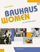 Bauhaus Women: Art, Handicraft, Design by…